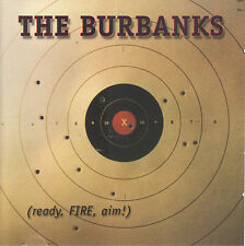 Ready, Fire, Aim! by The Burbanks (CD, 2001 Parrot) Country Pop Rock/A. Susemihl