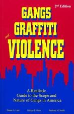 Gangs, Graffiti, and Violence : A Realistic Guide to the Scope and Nature of
