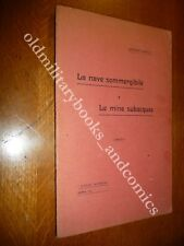 LA NAVE SOMMERGIBILE E LE MINE SUBACQUEE LEANDRO GAIA RARO VOLUME del 1917