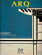 ARQ La Revue d'Architecture Québec La Capitale en chantier (No 84 Avril 1995)