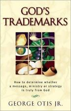 God's Trademarks: How to Determine Whether a Message, Ministry, or Strategy is