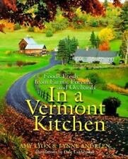 In a Vermont Kitchen : Foods Fresh from Farms, Forests and Orchards