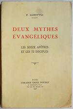 DEUX MYTHES EVANGELIQUES. LES DOUZE APOTRES ET LES 72 DISCIPLES, P. SAINTYVES