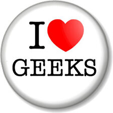 "I Love / Heart GEEKS 1"" 25mm Pin Button Badge Chic Nerd Fun Dork Swot Novelty"