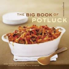 The Big Book of Potluck: Good Food - and Lots of It - for Parties