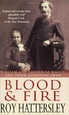 Blood and Fire: William and Catherine Booth and the Salvation Army By Roy Hatte