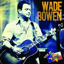 Wade Bowen - Live at Billy Bob's Texas [New CD]