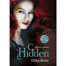 HIDDEN: CHICA DE LUZ SAGA FIRELIGTH 3, POR: SOPHIE JORDAN