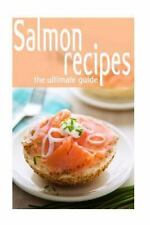 Salmon Recipes - the Ultimate Guide by Jessica Dreyher (2014, Paperback)
