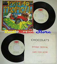 LP 45 7'' CHOCOLAT'S Rythmo tropical Cafe con leche 1976 italy HARMONY *mc dvd