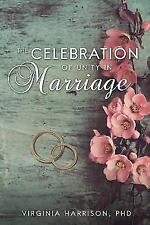 The Celebration of Unity in Marriage (Paperback or Softback)