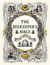 The Beekeeper's Bible: Bees, Honey, Recipes & Other Home Uses by Richard a Jones