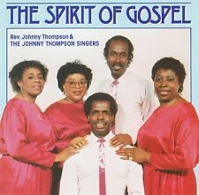 Johnny Thompson Singers - The Spirit Of Gospel CD It Was A Glorious Day