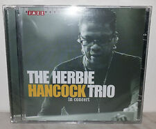 CD HERBIE HANCOCK TRIO - IN CONCERT - NUOVO NEW