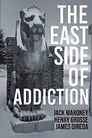 The East Side of Addiction (Paperback or Softback)