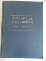 ABITI E FOGGE MILITARI DAL I AL XVIII SEC.a cura del museo Cav. Federigo Stibber