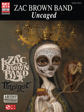 """""""ZAC BROWN BAND-UNCAGED"""" PLAY IT LIKE IT IS GUITAR W/TAB MUSIC BOOK-NEW ON SALE!"""