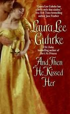 Laura Lee Guhrke ~ And Then He Kissed Her ~  Historical Romance~ Emma & Harry