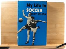 My Life in Soccer by Ray Wilson RARE Hardcover Book 1969 Autobiography