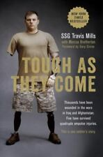 Tough As They Come : A Memoir by Marcus Brotherton and Travis Mills (2015, HDBK)