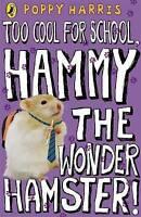 Too Cool for School, Hammy the Wonder Hamster!, Harris, Poppy, New Book