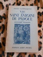 Vie de Saint Antoine de Padoue - Alexandre Masseron - Albin Michel, 1941