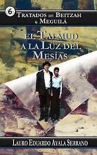 Talmud: Tatados de Beitzah and Meguila : El Talmud a la Luz Del Mesias by...