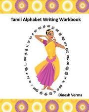 Tamil Alphabet Writing Workbook: By Dinesh Verma