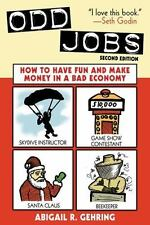 Odd Jobs: How to Have Fun and Make Money in a Bad Economy-ExLibrary