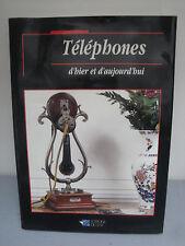 Livre - Téléphones d'Hier et d'Aujourd'hui - 1992