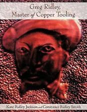 Greg Ridley, Master of Copper Tooling