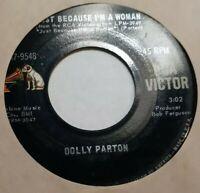 DOLLY PARTON Just Because I'm a Woman / I Wish I Felt This Way at Home 45 VG+