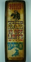 VINTAGE 70s WOOD SIGN NOTICE THIS BAR IS OFF LIMITS TO YACHTSMEN STARS & STRIPES