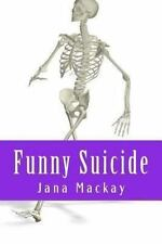 Funny Suicide by Jana Mackay (2013, Paperback, Large Type)