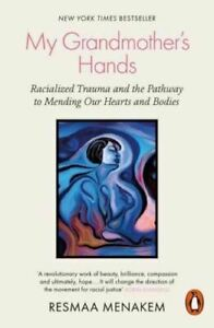 My Grandmother's Hands by Resmaa Menakem New Paperback Book Free Shipping