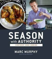 Season with Authority : Confident Home Cooking by Marrc Murphy ( 2015, HC ) NEW