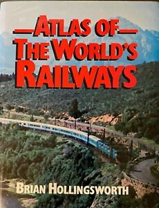 Atlas of the World's Railways Brian Hollingsworth