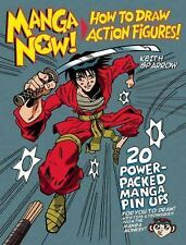 Manga Now! : How to Draw Action Figures by Keith Sparrow (2014, Paperback)