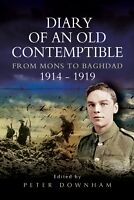 The Diary of an Old Contemptible: From Mons to Baghdad 1914-1919 by Pen &...