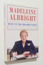 MADELEINE ALBRIGHT - SIGNED Memo to the President Elect 2008 1st Printing 1st Ed