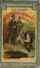 RARE EO FÉLIX JUVEN 1908 + FÉLIX DUQUESNEL : M. ROUSSIGNAC, POLICIER