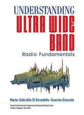 Understanding Ultra Wide Band Radio Fundamentals by Maria-Gabriella Di Benedetto