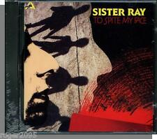 Sister Ray - To Spite My Face - New 1990, 17 Song Import CD!