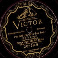 "GEORGE OLSEN & HIS MUSIC & VOCAL I've got the Girl! ""Golden 20's""   78rpm  S9128"
