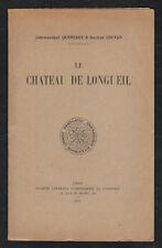 Le château de Longueil/ Commandant Quenedey & Docteur Coutan. Paris 1931. ENVOIS