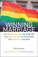Winning Marriage: The Inside Story of How Same-Sex Couples Took on the