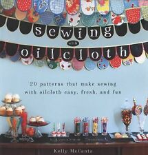 Sewing with Oilcloth by Kelly McCants (2011, Paperback)