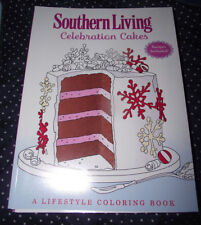 BRAND NEW Southern Living Celebration Cakes A Lifestyle Coloring Book + Recipes