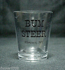 1 OZ CLEAR PLASTIC SHOT GLASS FROM BUM STEER IN FLORENCE, MONTANA