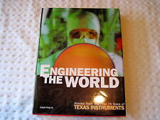 Engineering the World : Stories from the First 75 Years of Texas Instruments...